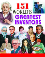 151 World's Great Inventors