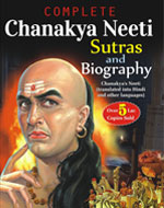 Complete Chanakya Neeti chanakya's sutras and biography