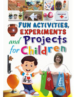 fun activities, experiments and projects for children