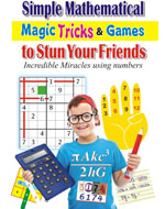 Simple Mathematical Magic Tricks & Games To Stun Your Friends