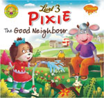 Pixie, The Good Neighbour (Level-3)