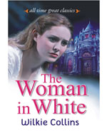 All Time Great Classic The Woman in White