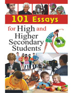 101 Essays For High & Higher Secondary Students