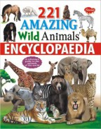 221 Amazing Wild Animals Encyclopaedia