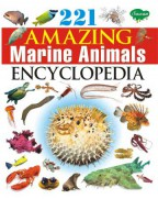 221 Amazing Marine Animals Encyclopaedia
