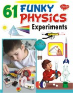 61 Funky Physics Experiments