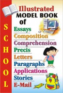 Illustrated Model Book of Essays,Composition,Comprehension,Precis,Letters,Paragraphs,Applications,Stories,Email