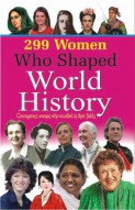 299 Women who shaped World History
