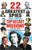 22 Greatest Spies and their Top Secret Missions