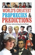 World''s Greatest Prophecies & Predictions