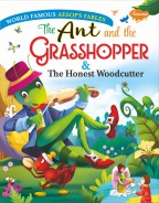 The Ant and the Grasshopper & The Honest Woodcutter