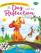 The Dog and his Reflection & The Fox and Sour Grapes