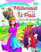 The Milkmaid and Her Pail & The Fox and the Goat