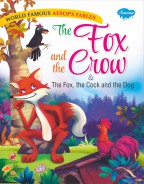 The Fox and the Crow & The Fox, the Cock and the Dog