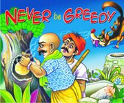 Never Be Greedy (Moral Stories)